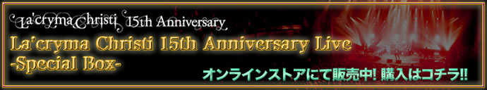 La'cryma Christi 15th Anniversary Live - Special Box -